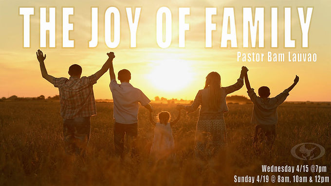 The Joy of Family by Pastor Bam Lauvao