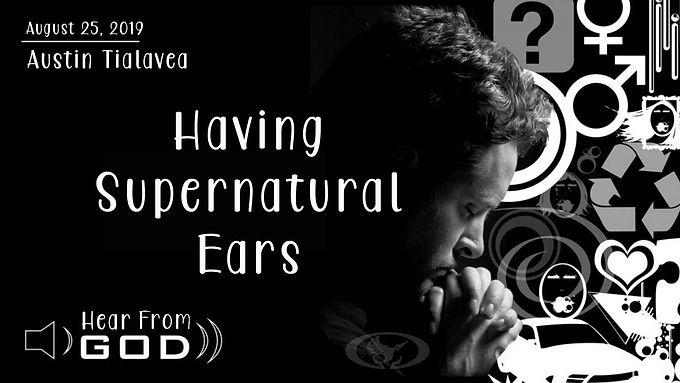 HAVING SUPERNATURAL EARS