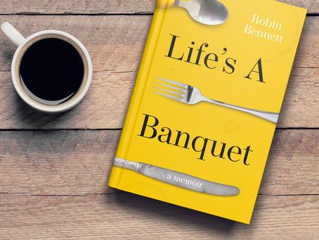 Life's a Banquet by Robin Bennett