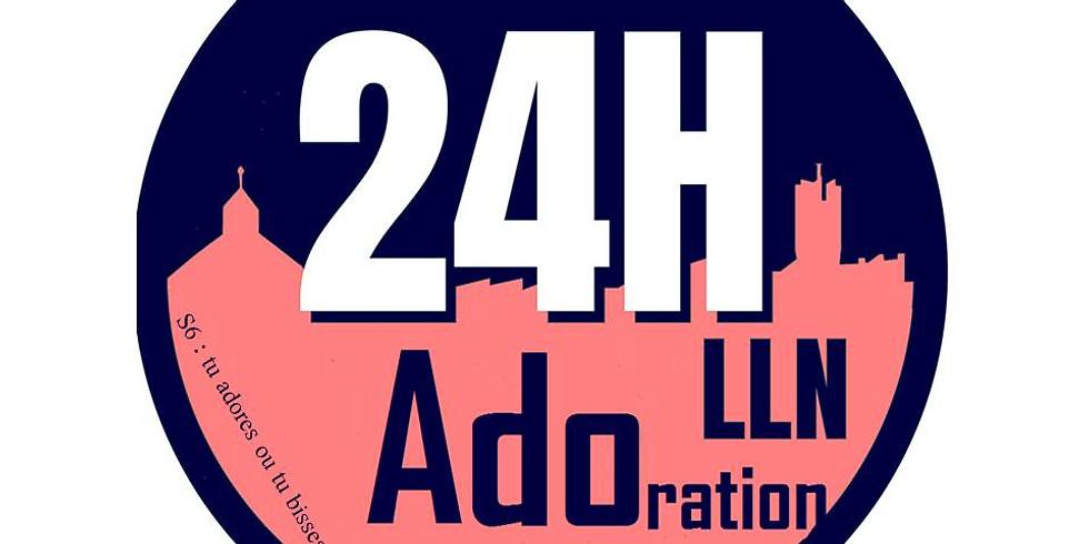 24H de LLN... Adoration !