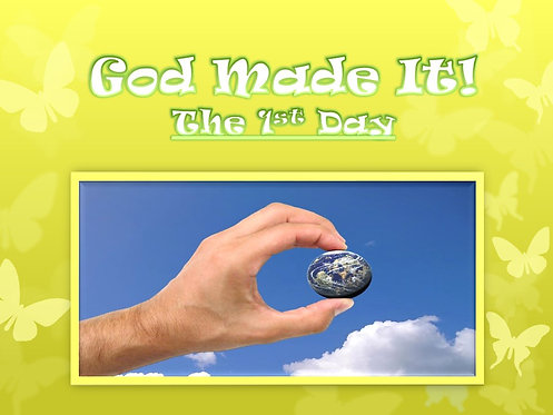 God Made It: 1st Day