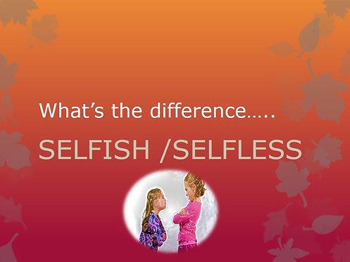 Selfish Vs. Selfless