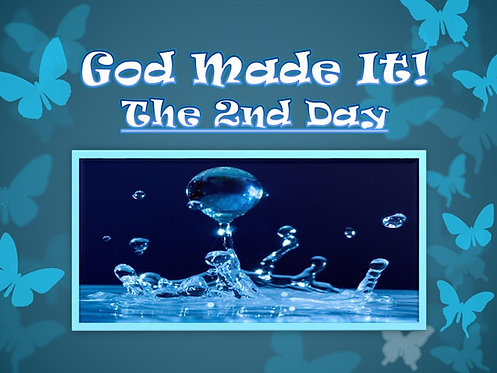 God Made It: 2nd Day
