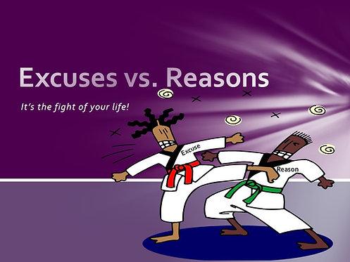 Excuses vs. Reasons
