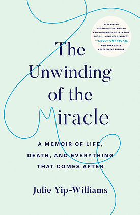 The unwinding of the miracle, de Julie Yip Williams
