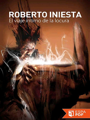 El viaje íntimo de la locura, de Roberto Invesita