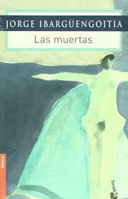 Las muertas, de Jorge Ibarguengoitia