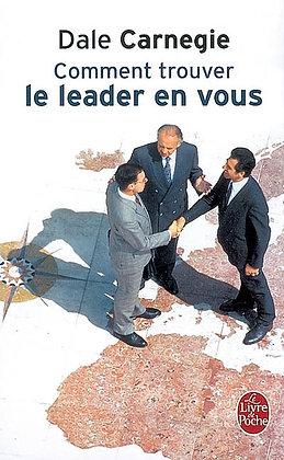 Comment trouver le leader en vous, de Dale Carnegie