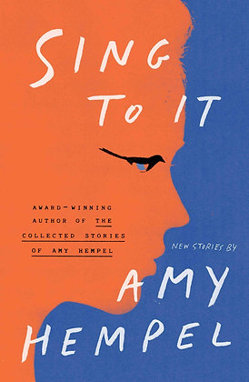 Sing to it : new stories, de Amy Hempel