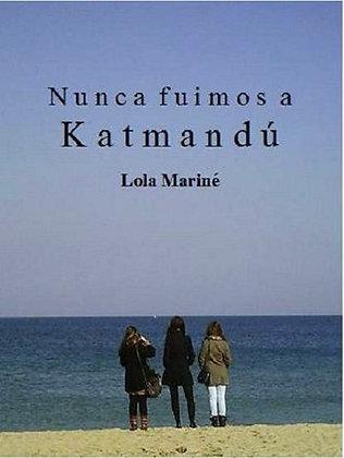 Nunca fuimos a Katmandú, de Lola Marine
