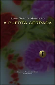 A puerta cerrada, de Luis Garcia Montero