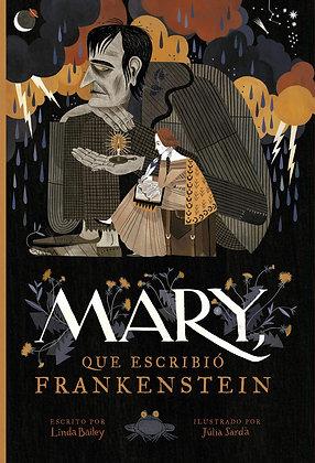 Mary, que escribió Frankenstein, de Linda Bailey