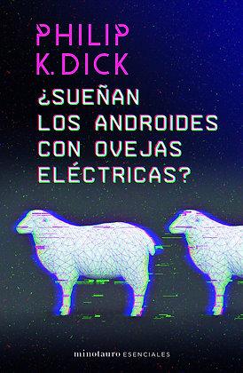 ¿Sueñan los androides con ovejas eléctricas?, de Philip K Dick