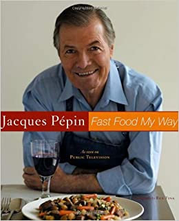 Fast food my way, de Jacques Pepin