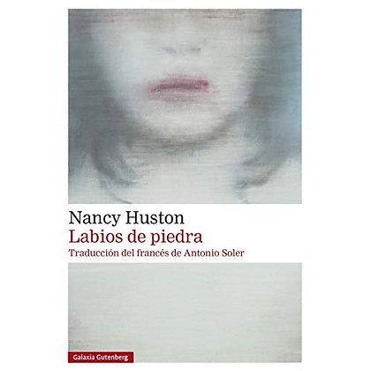 Labios de piedra, de Nancy Huston
