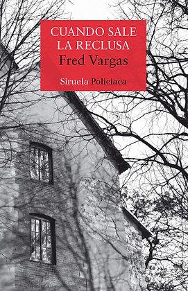 Cuando sale la reclusa, de Fred Vargas