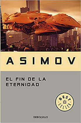El fin de la eternidad, de Isaac Asimov
