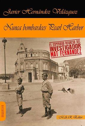 Nunca bombardees Pearl Harbor, de Javier Hernandez Velazquez