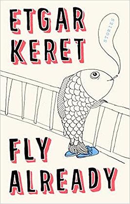 Fly already, de Ergat Keret