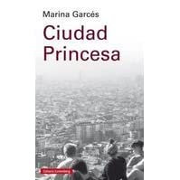 La ciudad princesa, de Marina Garces
