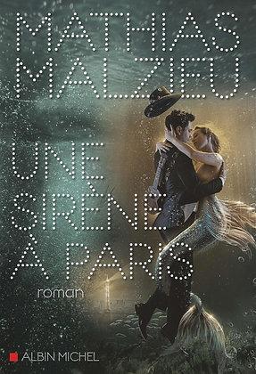 Une sirène à Paris, de Mathias Malzieu