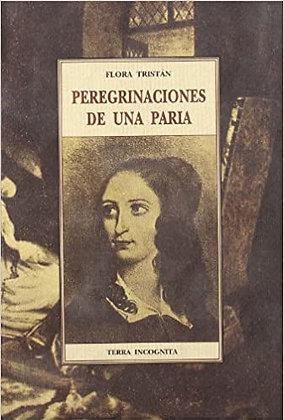 Peregrinaciones de una paria, de Flora Tristan