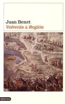 Volverás a la región, de Juan Benet