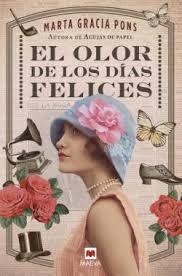 El olor de los días felices, de Marta Garcia Pons