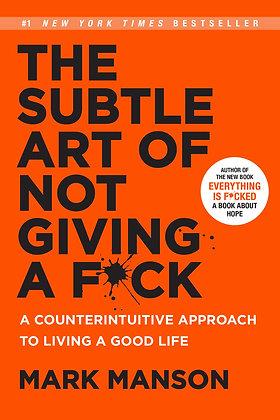 The Subtle Art of Not Giving a F*ck, de Mark Manson