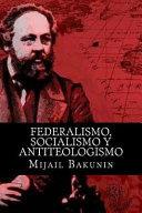 Federalismo, socialismo y antiteologismo, de M Bakunin