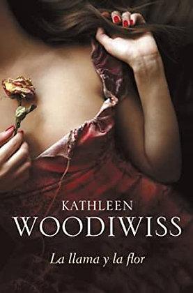 La llama y la flor, de Kathleen Woodiwiss