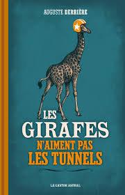Les giraffes n'aiment pas les tunnels, de Auguste Derriere