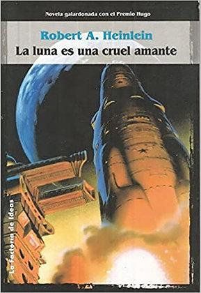La luna es una cruel amante, de Robert A Heinlein