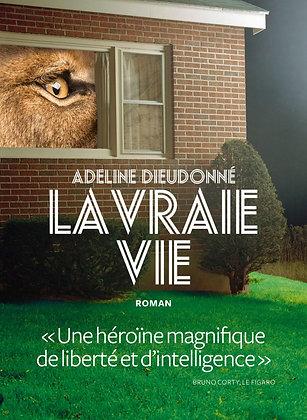 La vraie vie, de Adeline Dieudonne