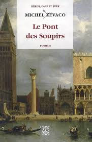 Le Pont des soupirs, de Michel Zevaco