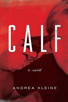 Calf, de Andrea Kleine