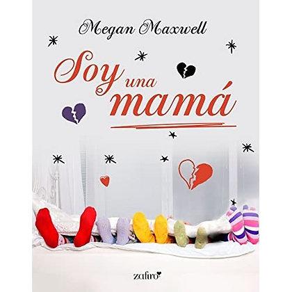 Soy una mamá, de Megan Maxwell