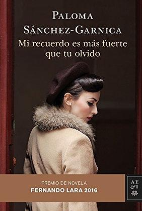 Mi recuerdo es mas fuerte que tu olvido, de Paloma Sanchez Garnica