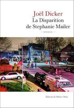 La disparition de Stephanie Mailer, de Joel Dicker
