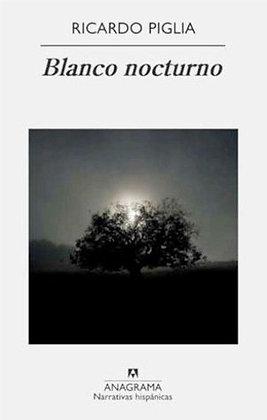 Blanco nocturno, de Ricardo Piglia