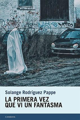 La primera vez que vi un fantasma, de Solange Rodriguez Pappe