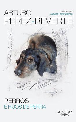 Perros e hijos de perra, de Arturo Perez Reverte