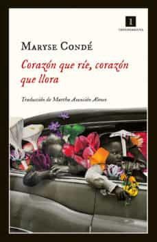 Corazón que ríe, corazón que llora, de Maryse Conde