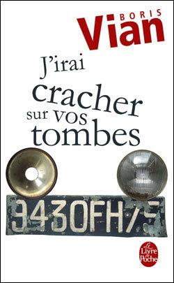 J'irai cracher sur vos tombes, de Boris Vian