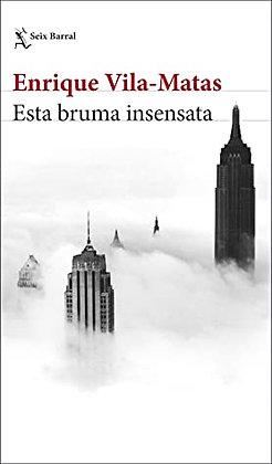 Esta bruma insensata, de Enrique Vila Matas