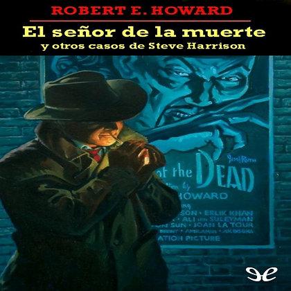 El señor de la muerte y otros casos de Steve Harrison/1, de Robert E Howard