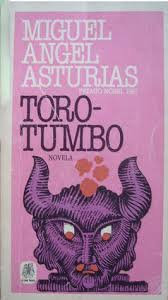 Toro-tumbo, de Miguel Angel Asturias