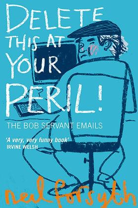 Delete at your peril, de Bob Servant