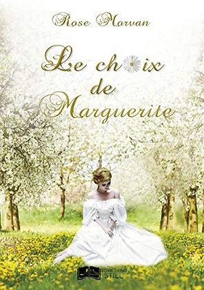 Le choix de Marguerite, de Rose Morvan