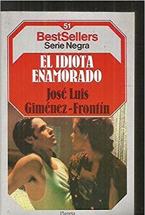 El idiota enamorado, de Jose Luis Gimenez Frontin